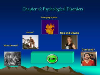 Chapter 16: Psychological Disorders
