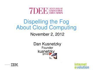 Dispelling the Fog  About Cloud Computing