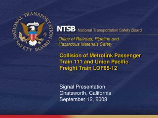 Collision of Metrolink Passenger Train 111 and Union Pacific Freight Train LOF65-12