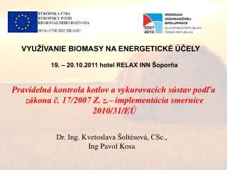 Dr. Ing. Kvetoslava Šoltésová, CSc.,   Ing Pavol Kosa