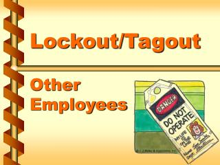 Lockout/Tagout Other  Employees