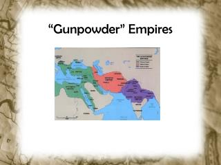 """Gunpowder"" Empires"