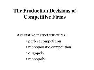 The Production Decisions of Competitive Firms