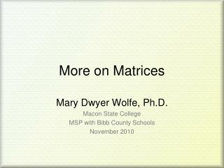 More on Matrices