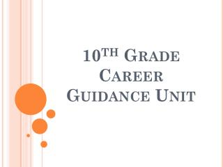 10 th  Grade Career Guidance Unit