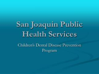 San Joaquin Public Health Services