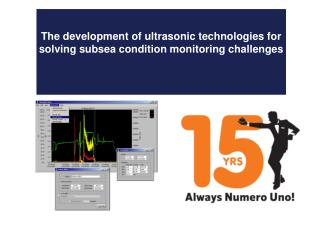 The development of ultrasonic technologies for solving subsea condition monitoring challenges