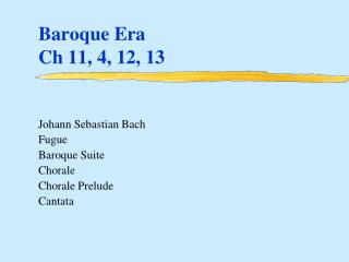 Baroque Era Ch 11, 4, 12, 13