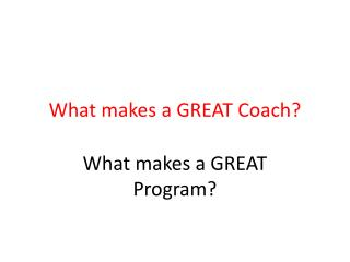 What makes a GREAT Coach?