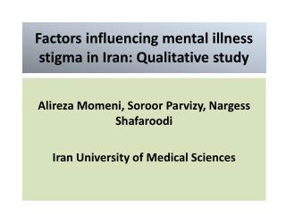 Factors influencing mental illness stigma in Iran: Qualitative study