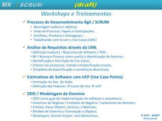 Processo de Desenvolvimento Ágil / SCRUM   Abordagem prática e objetiva;