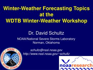 Winter-Weather Forecasting Topics at the WDTB Winter-Weather Workshop