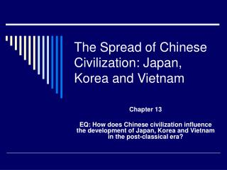 The Spread of Chinese Civilization: Japan, Korea and Vietnam