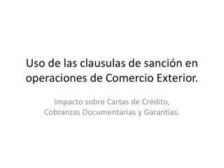 Uso de las clausulas de sanción en operaciones de Comercio Exterior.