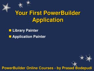 Your First PowerBuilder Application