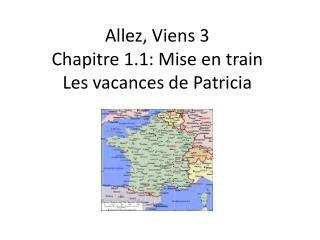 Allez ,  Viens  3 Chapitre  1.1:  Mise  en train Les  vacances de Patricia
