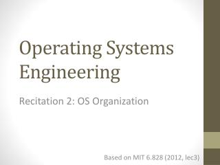 Operating Systems Engineering