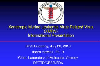 Xenotropic Murine Leukemia Virus Related Virus (XMRV) Informational Presentation