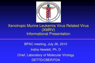 Xenotropic Murine Leukemia Virus Related Virus (XMRV) Informational Presentation