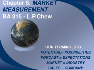 Chapter 5.  MARKET MEASUREMENT BA 315 - L.P.Chew
