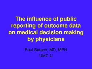 The influence of public reporting of outcome data on medical decision making by physicians