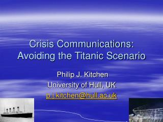 Crisis Communications: Avoiding the Titanic Scenario