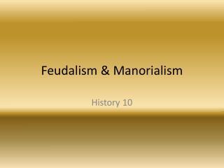 Feudalism & Manorialism