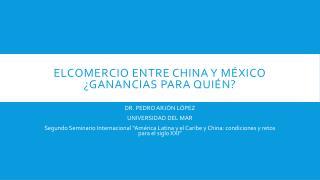 ELCOMERCIO ENTRE CHINA Y MÉXICO ¿GANANCIAS PARA QUIÉN?