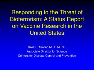 Responding to the Threat of Bioterrorism: A Status Report on Vaccine Research in the United States