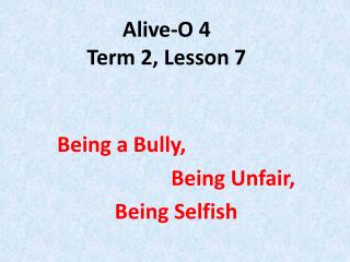 Alive-O 4 Term 2, Lesson 7