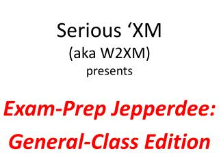 Serious 'XM (aka W2XM) presents