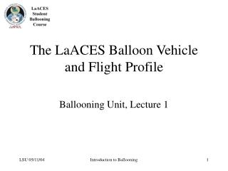 The LaACES Balloon Vehicle and Flight Profile