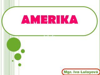 AMERIKA 10 min + vyhodnocení + diskuse text tabule