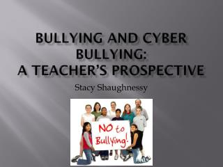 Bullying and Cyber Bullying: A Teacher's  P rospective