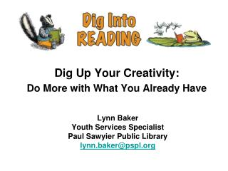 Lynn Baker Youth Services Specialist Paul  Sawyier  Public  Library lynn.baker@pspl