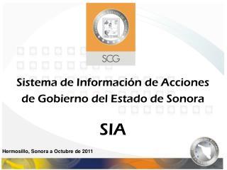 Sistema de Información de Acciones de Gobierno del Estado de Sonora SIA