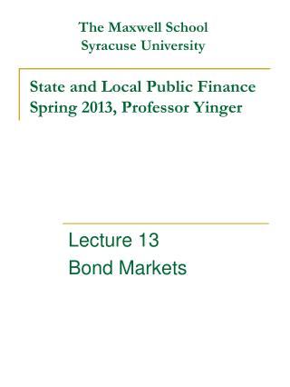 State and Local Public Finance Spring 2013, Professor Yinger