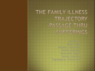 The Family Illness Trajectory -Passage Thru Sufferings