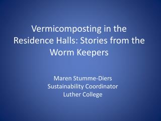 Vermicomposting in the Residence Halls: Stories from the Worm Keepers