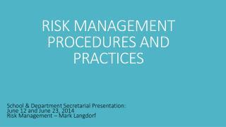 RISK MANAGEMENT PROCEDURES AND PRACTICES