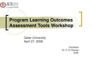 Program Learning Outcomes Assessment Tools Workshop