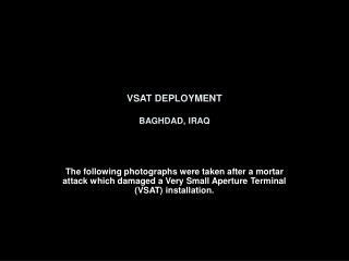 VSAT DEPLOYMENT BAGHDAD, IRAQ