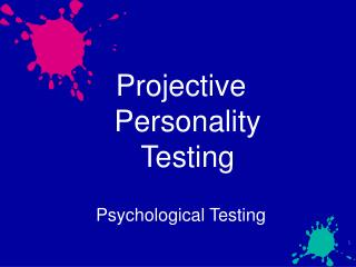 Projective Personality Testing  Psychological Testing