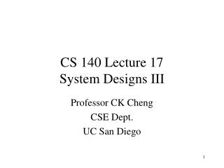 CS 140 Lecture 17 System Designs III