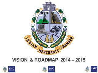VISION  & ROADMAP  2014 – 2015