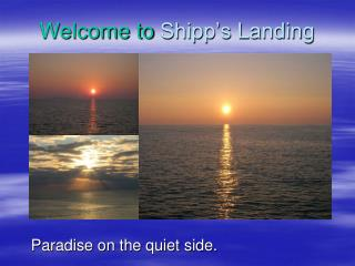 Welcome to  Shipp's Landing