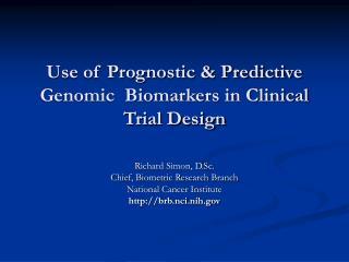 Use of Prognostic & Predictive Genomic  Biomarkers in Clinical Trial Design