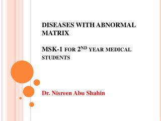 DISEASES WITH ABNORMAL MATRIX MSK-1 for 2 nd  year medical students