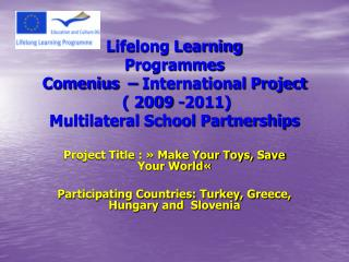 Project Title : � Make Your Toys, Save Your World�