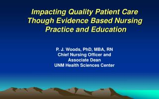 Impacting Quality Patient Care  Though Evidence Based Nursing   Practice and Education